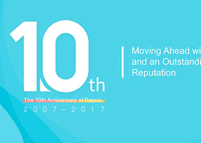10 years Rapoo: Moving ahead with dreams and an outstanding reputation